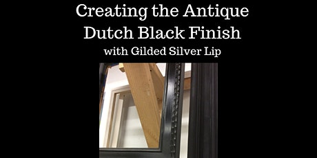 Creating the Antique Dutch Black Finish (Class) tickets