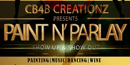 CB4B Creationz Presents Paint N' Parlay