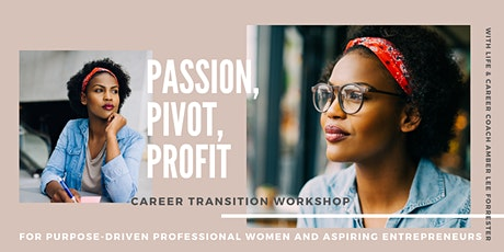 """Passion, Pivot, Profit"" ONLINE Career Transition Workshop for Women tickets"