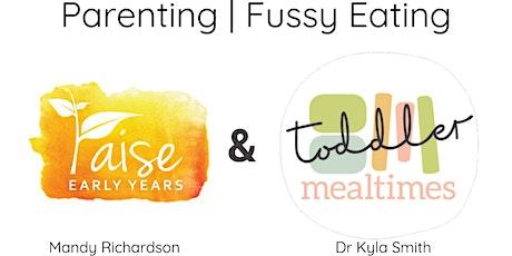 Toddler Workshop- Parenting & Fussy Eating tickets