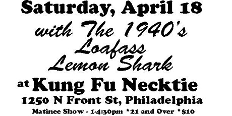 The 1940s / Loafass / The Thirsty Pirates / Lemon Shark tickets
