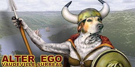 Alter Ego Vaudeville Surreal tickets