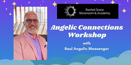 Angelic Connections Workshop with Raul Angelic Messenger tickets