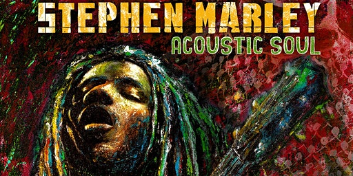 AN EVENING WITH: STEPHEN MARLEY ACOUSTIC SOUL