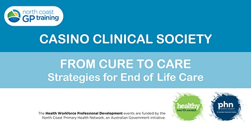 Casino Clinical Society: From Cure to Care, Strategies for End of Life Care