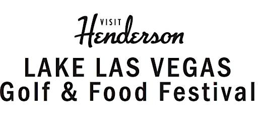 Visit Henderson Presents Lake Las Vegas Golf & Food Festival w/ Fireworks (Annual Birthday Bash)