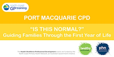 "SOLD OUT- Port Macquarie CPD: ""Is this Normal?"" First Year of Life tickets"