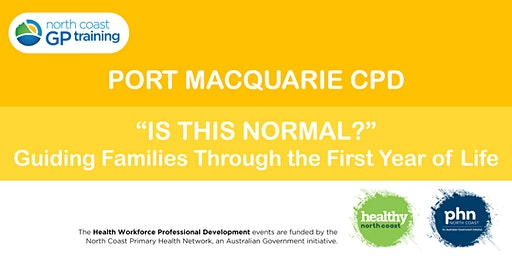 "SOLD OUT- Port Macquarie CPD: ""Is this Normal?"" First Year of Life"