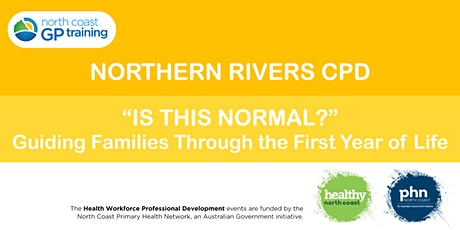 """Northern Rivers CPD: """"Is this Normal?"""" First Year of Life tickets"""