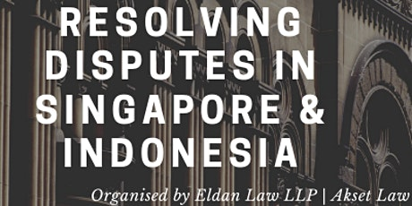 Resolving Disputes in Singapore and Indonesia tickets