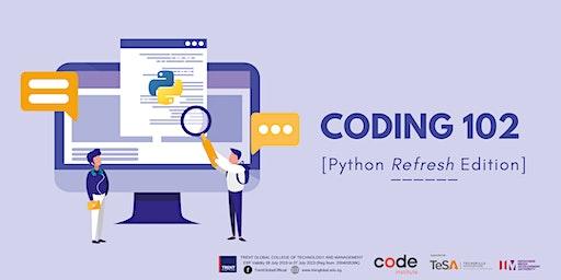 Coding 102 Workshop (Python Refresh)