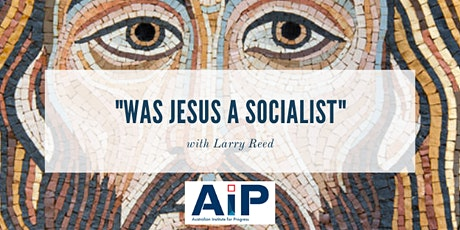 """""""Was Jesus a Socialist"""" with Larry Reed tickets"""