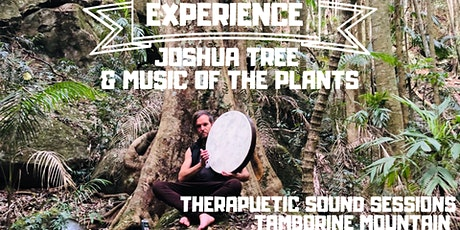 Experience Joshua Tree & The Music of the Plants tickets