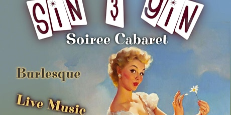 Sin & Gin Soiree Cabaret - Forget Me Nots & Naughty! tickets