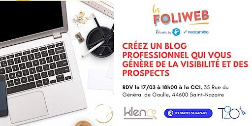 [Saint-Nazaire] Créez un blog professionnel qui vous génère de la visibilité et des prospects