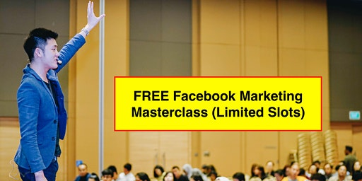 FREE Facebook Marketing Masterclass (LIVE In Singapore!)