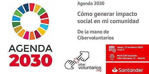Agenda 2030 Cómo generar impacto social en tu comunidad