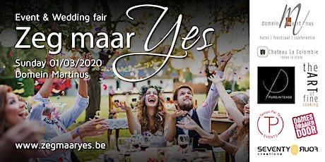 """""""ZEG MAAR YES"""" - Event & wedding fair billets"""