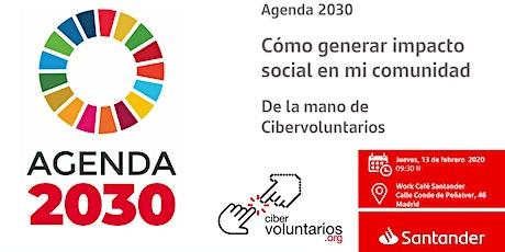 Agenda 2030 Cómo generar impacto social en tu comunidad con Cibervoluntario entradas