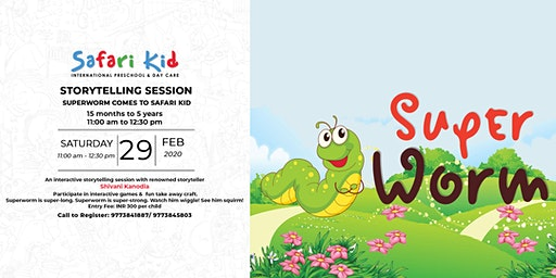 Superworm- Storytelling Session- Safari Kid DLF Phase IV