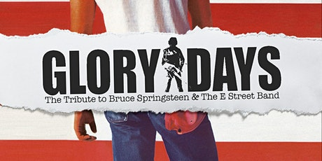 Glory Days - A tribute to Bruce Springsteen & The E Street Band tickets