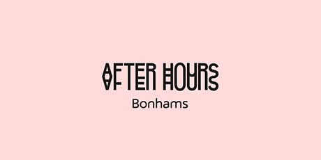 Bonhams After Hours tickets