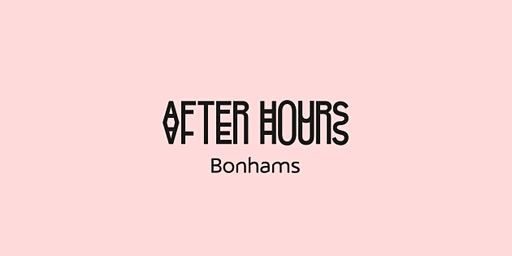 Bonhams After Hours