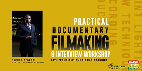 Practical Documentary, Film Making & Interview Skills Workshop tickets