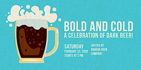 Bold & Cold: A Celebration of Dark Beer tickets