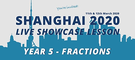 Shanghai Live Showcase Lesson - Year 5 Fractions