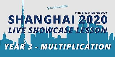 Shanghai Live Showcase Lesson - Year 3 Multiplication