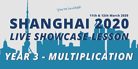Shanghai Live Showcase Lesson - Year 3 Multiplication tickets