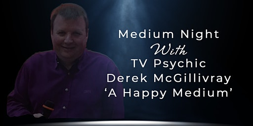 Medium Evening with Derek McGillivray  |  TV Psychic