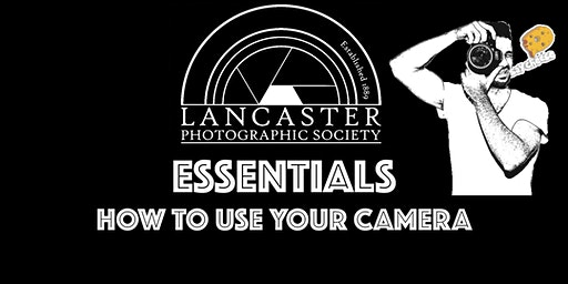 Essentials: how to use your camera