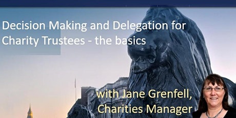 Decision Making and Delegation for Charity Trustees - the basics tickets