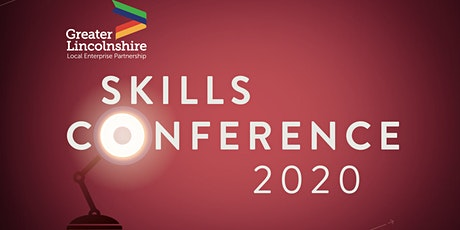 Greater Lincolnshire LEP Skills Conference 2020 tickets