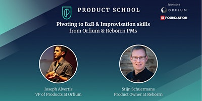 Pivoting to B2B & Improvisation Skills from Orfium & Reborrn PMs