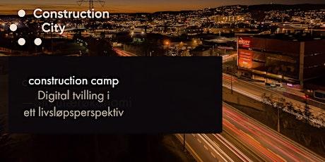 Construction Camp: Digital tvilling i ett livsløpsperspektiv tickets
