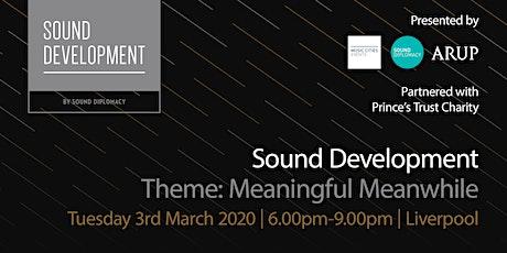 Sound Development: Liverpool, 3 March 2020 tickets