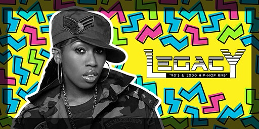 Legacy - 90's & 2000 Hip Hop Rnb Party