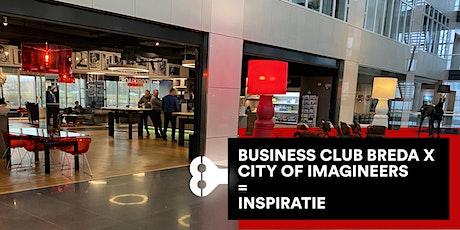 BUSINESS CLUB BREDA X CITY OF IMAGINEERS = INSPIRATIE tickets