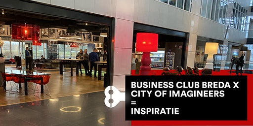 BUSINESS CLUB BREDA X CITY OF IMAGINEERS = INSPIRATIE
