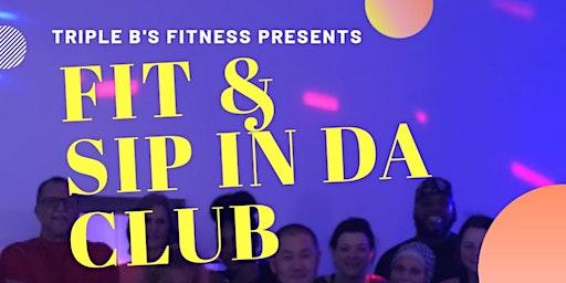 Fit & Sip In Da Club