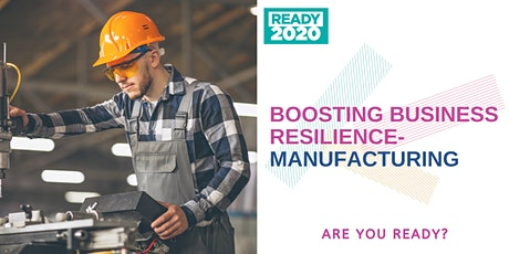 Boosting Business Resilience - Manufacturing tickets