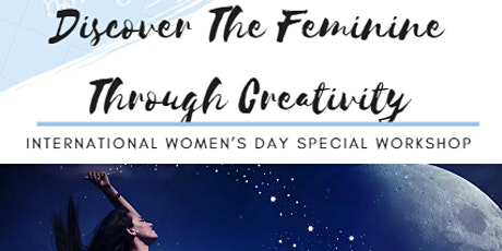 International Women's Day Discover The Feminine Through Creativity Workshop tickets
