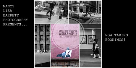 STREET PHOTOGRAPHY WORKSHOP - MANCHESTER/THE NORTHERN QUARTER - 7TH MARCH 2020 tickets