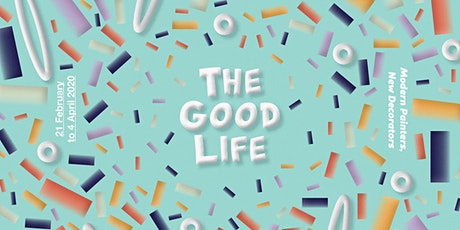 Exhibition Opening / The Good Life tickets