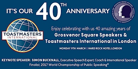 40th Anniversary of Grosvenor Square Speakers & Toastmasters International in London tickets