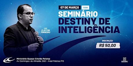 SEMINÁRIO DESTINY DE INTELIGÊNCIA com Cleiton Pinheiro ingressos
