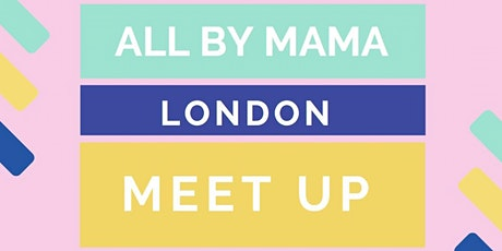ALL by MAMA Meet Up - 25th February 2020 tickets